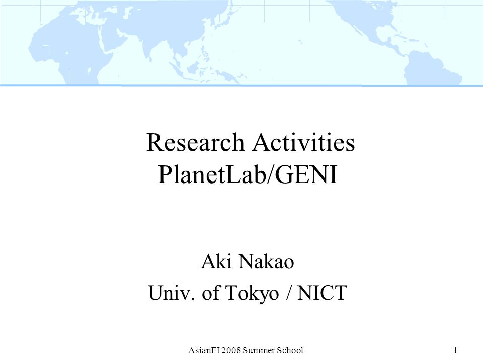 Research Activities PlanetLab/GENI