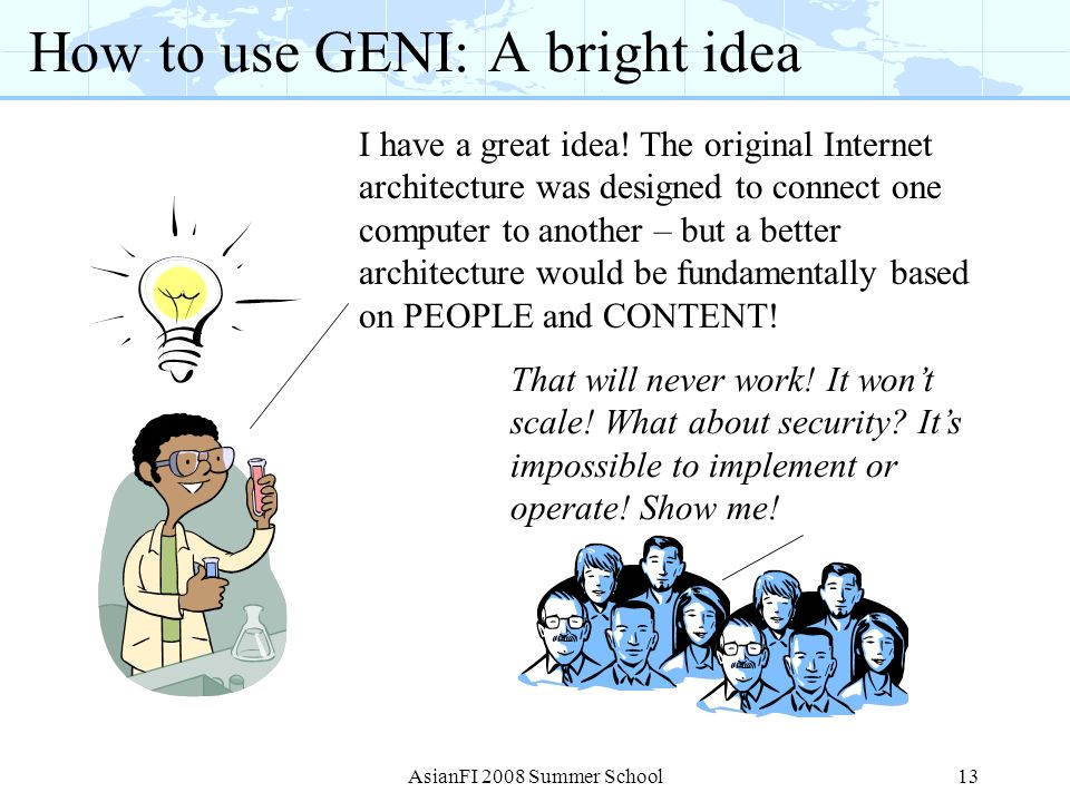 How to use GENI: A bright idea