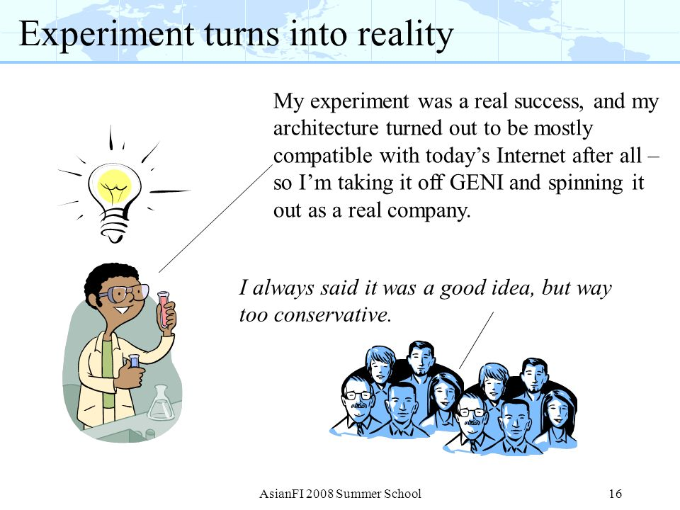 Experiment turns into reality