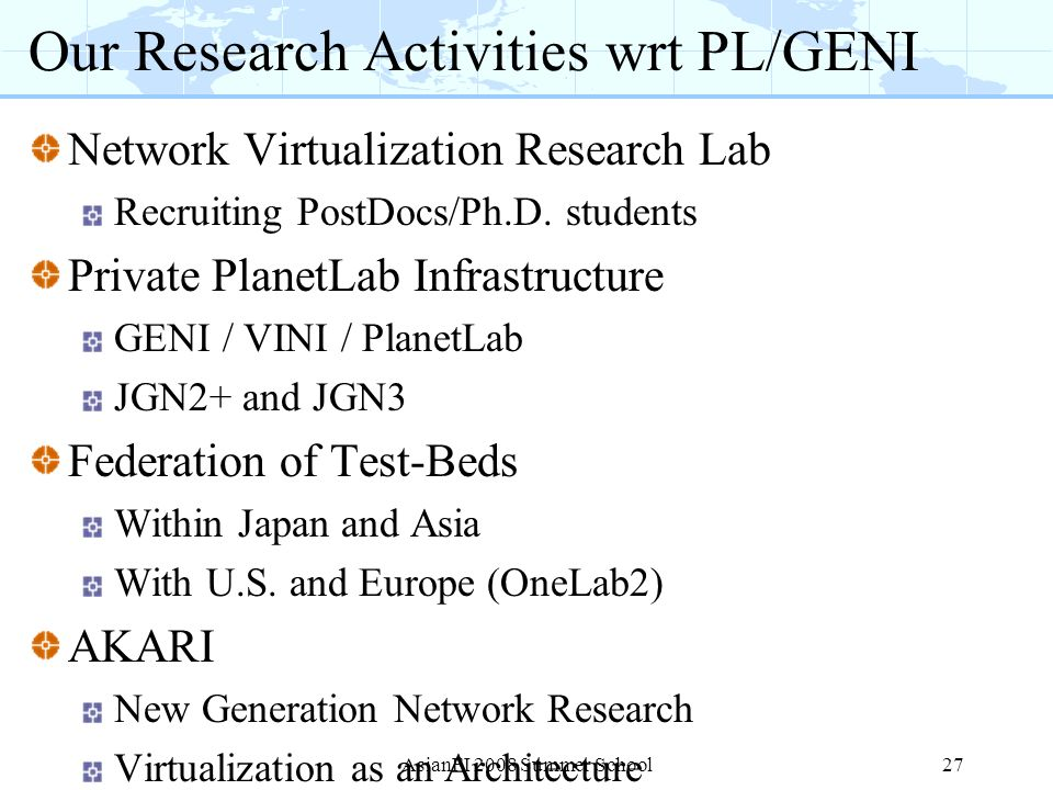 Our Research Activities wrt PL/GENI