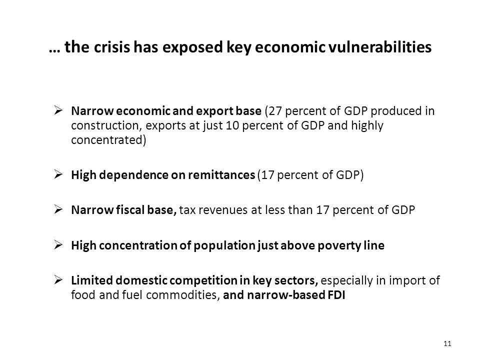 … the crisis has exposed key economic vulnerabilities