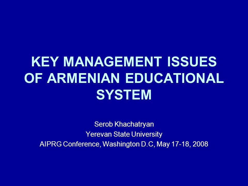 KEY MANAGEMENT ISSUES OF ARMENIAN EDUCATIONAL SYSTEM