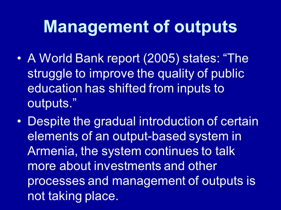 Management of outputs