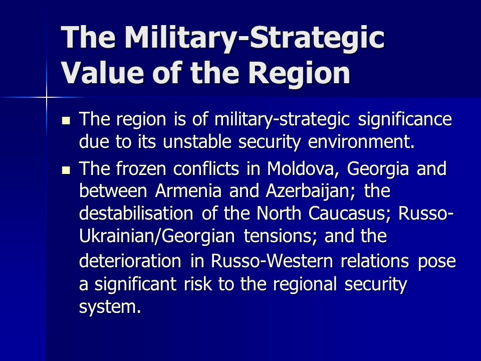 The Military-Strategic Value of the Region