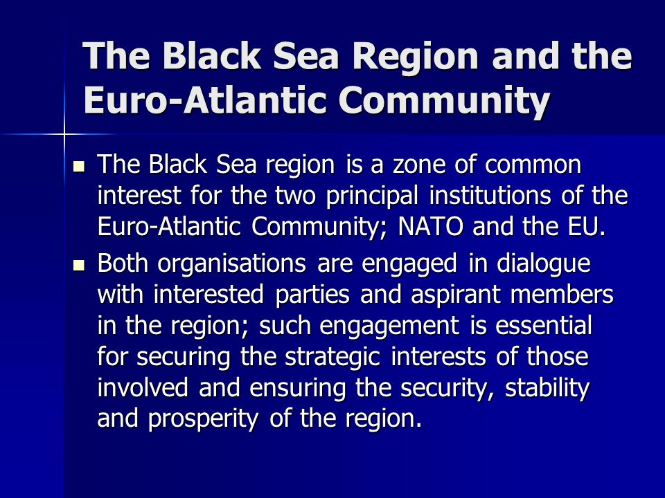 The Black Sea Region and the Euro-Atlantic Community