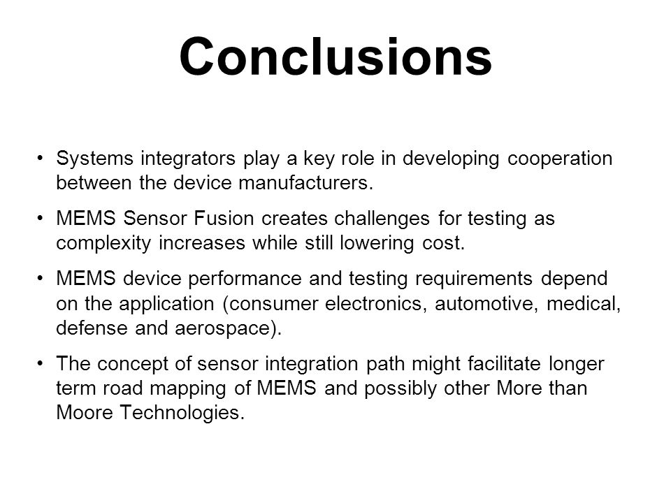 Conclusions Systems integrators play a key role in developing cooperation between the device manufacturers.