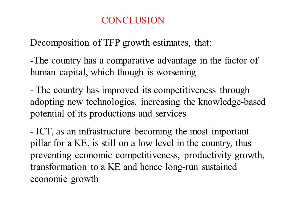 CONCLUSION Decomposition of TFP growth estimates, that: