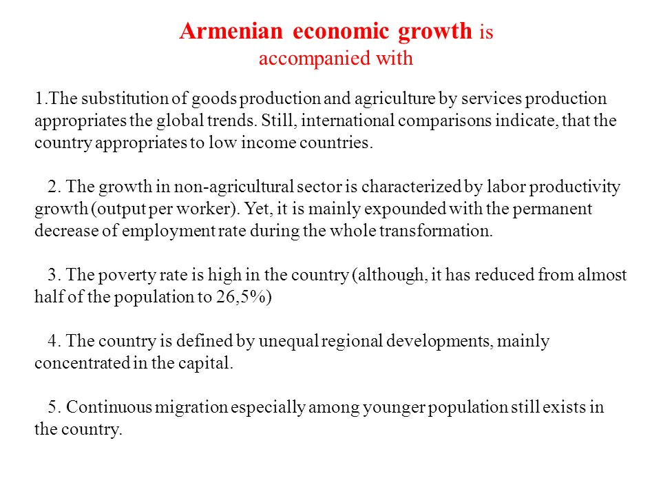 Armenian economic growth is accompanied with