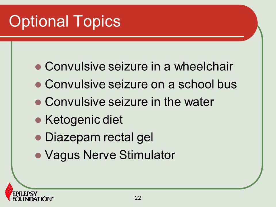 Optional Topics Convulsive seizure in a wheelchair