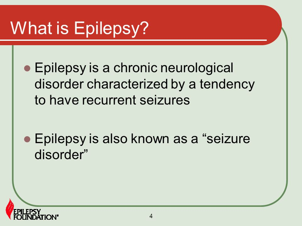 What is Epilepsy Epilepsy is a chronic neurological disorder characterized by a tendency to have recurrent seizures.