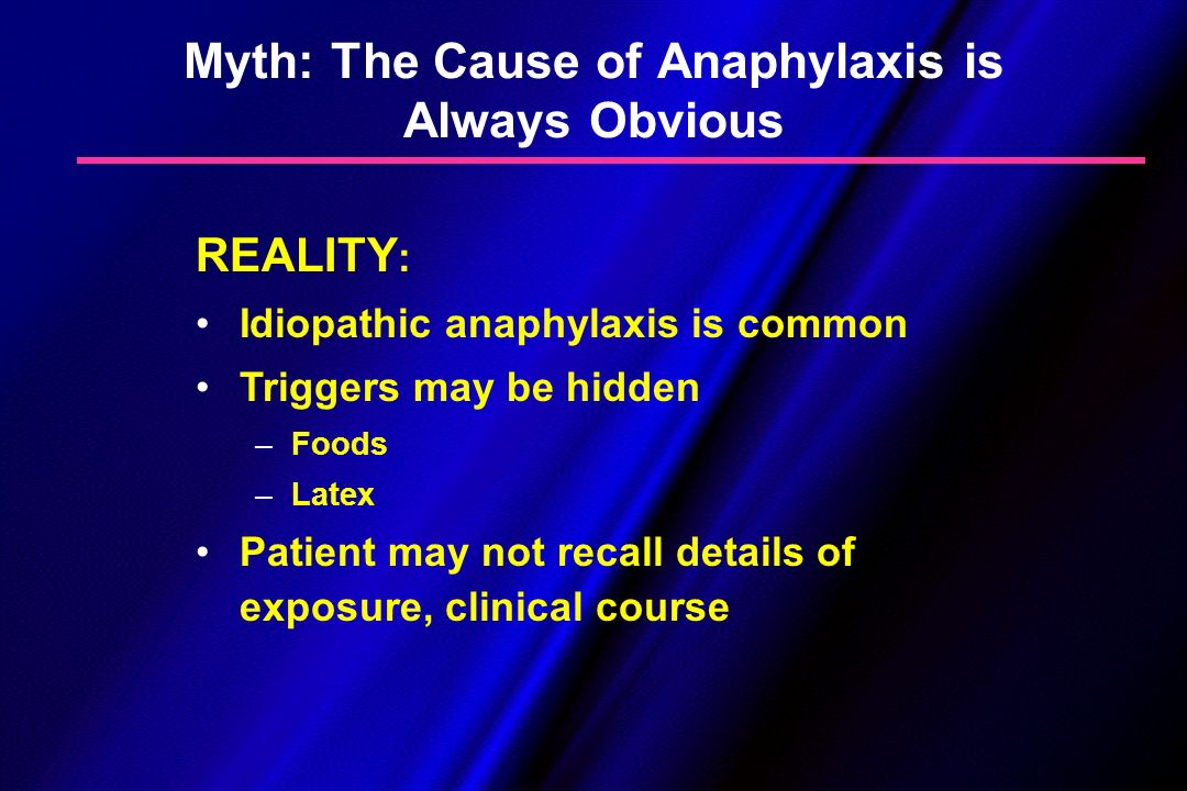 Myth: The Cause of Anaphylaxis is Always Obvious