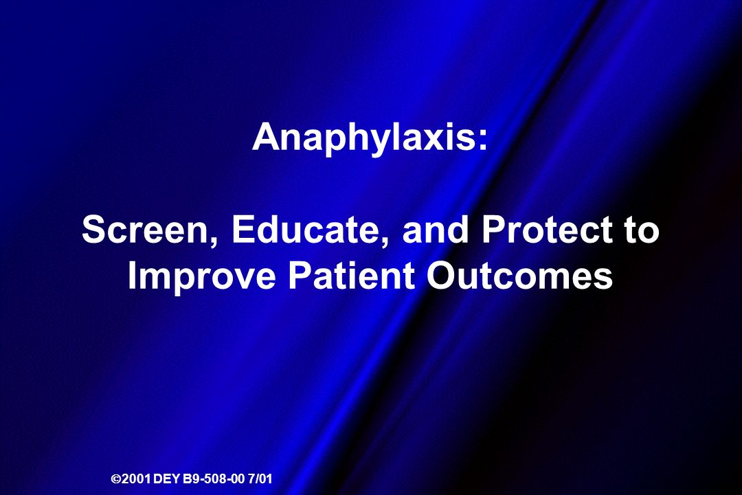 Anaphylaxis: Screen, Educate, and Protect to Improve Patient Outcomes