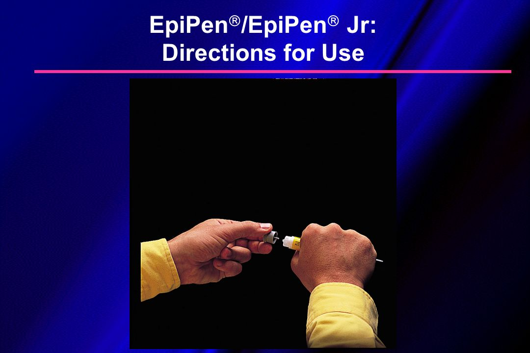 EpiPen/EpiPen Jr: Directions for Use