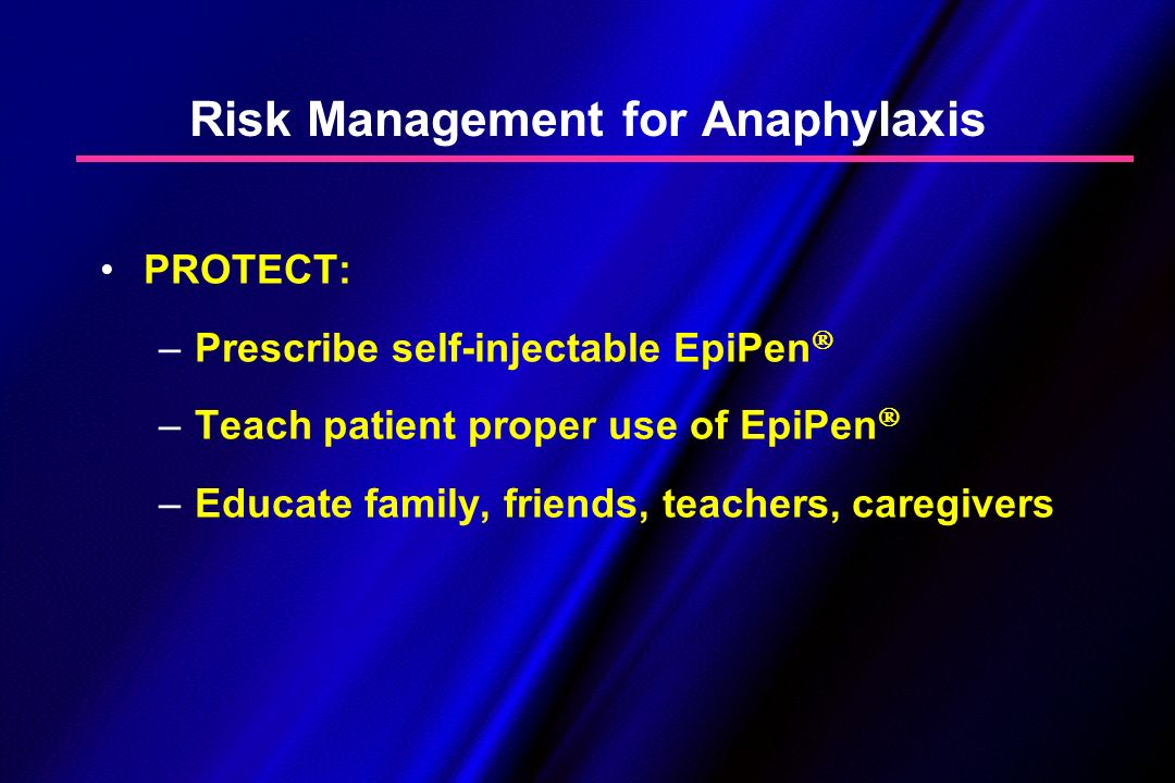 Risk Management for Anaphylaxis