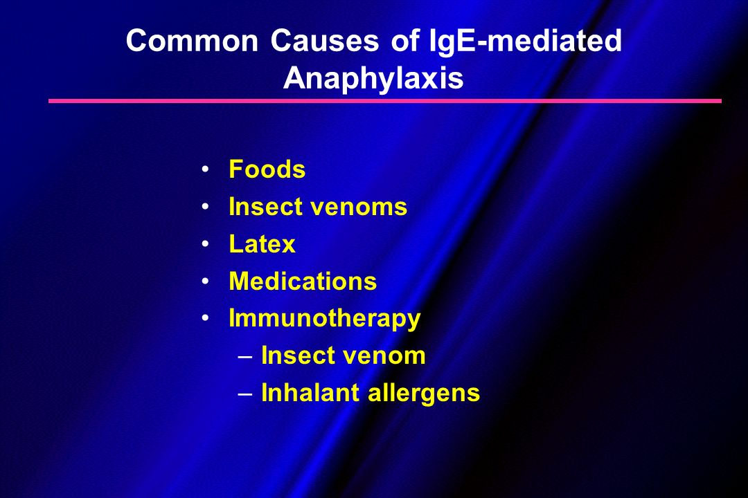 Common Causes of IgE-mediated Anaphylaxis