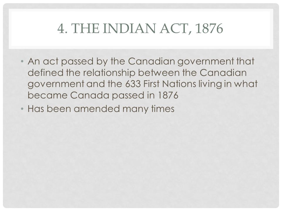 4. The Indian Act, 1876