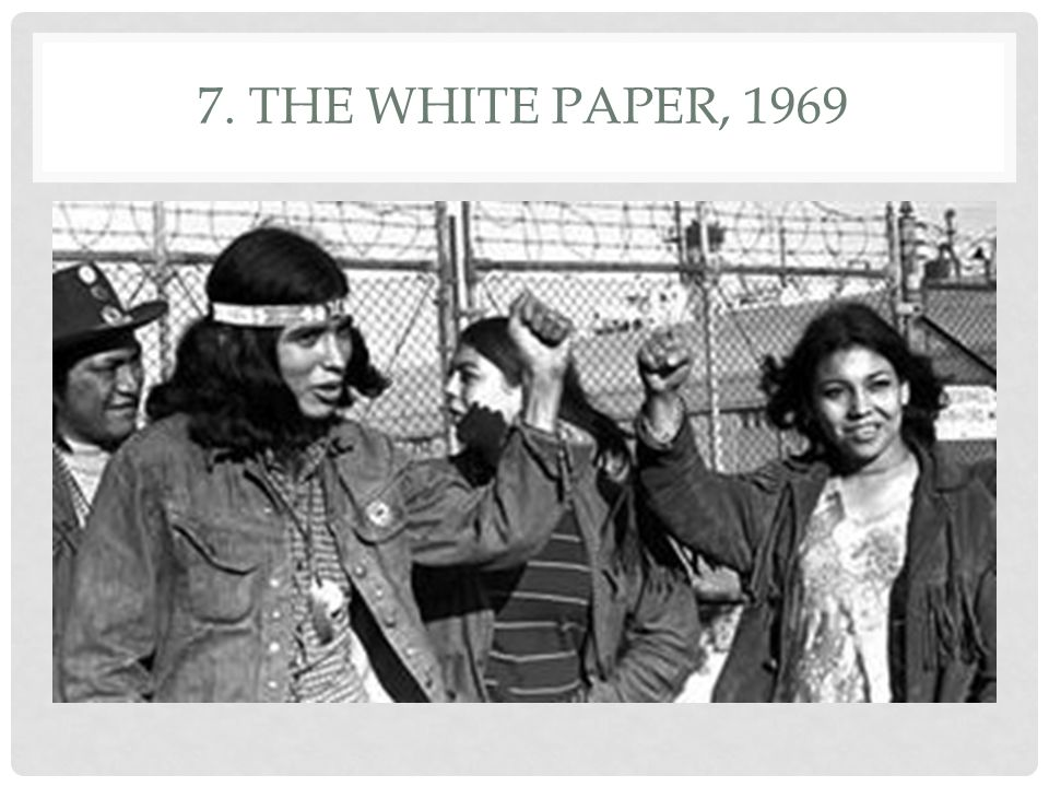 7. The White Paper, 1969 -never passed into law