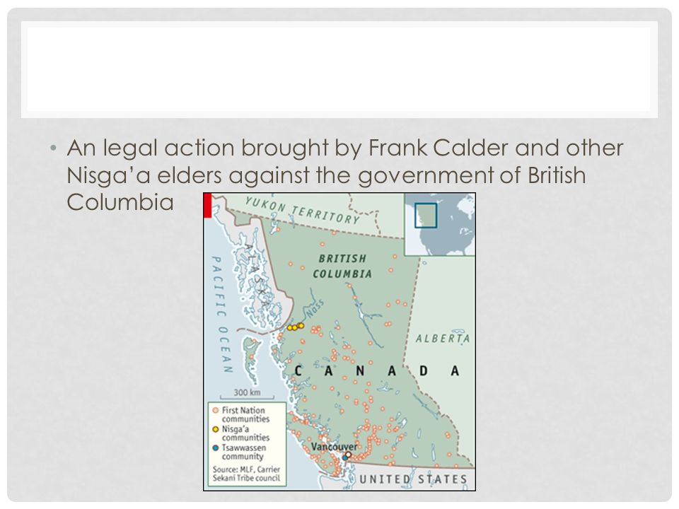 An legal action brought by Frank Calder and other Nisga'a elders against the government of British Columbia