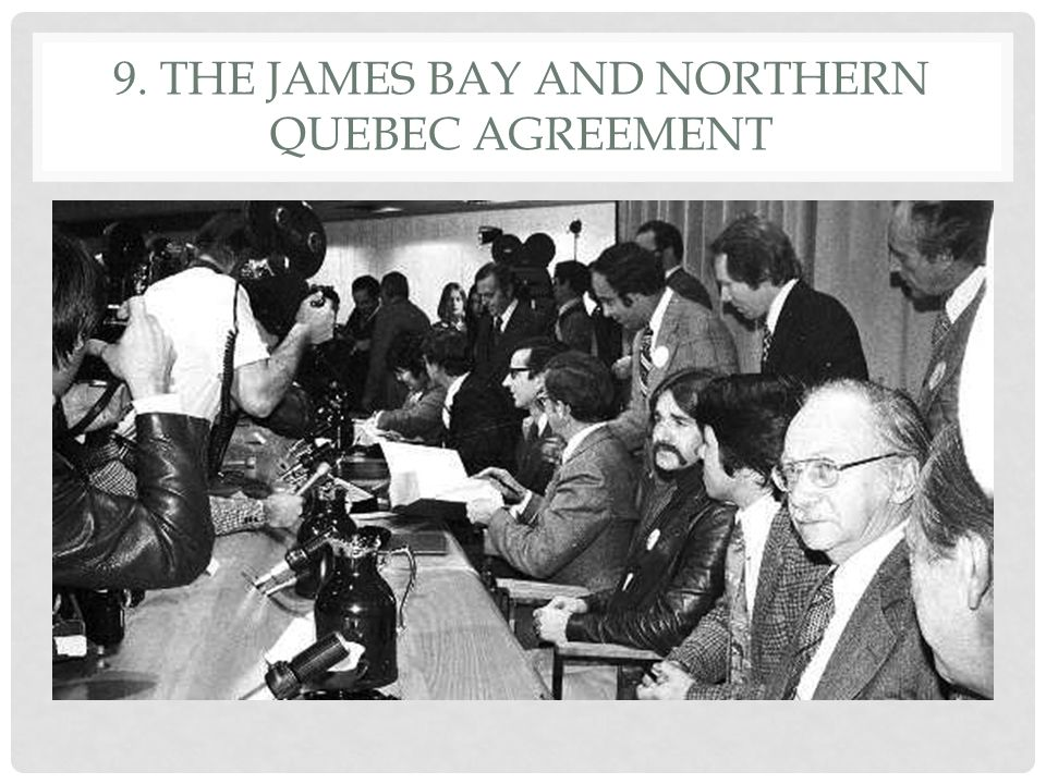 9. The James Bay and Northern Quebec Agreement