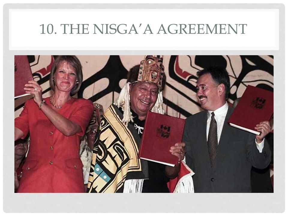 10. The Nisga'a Agreement