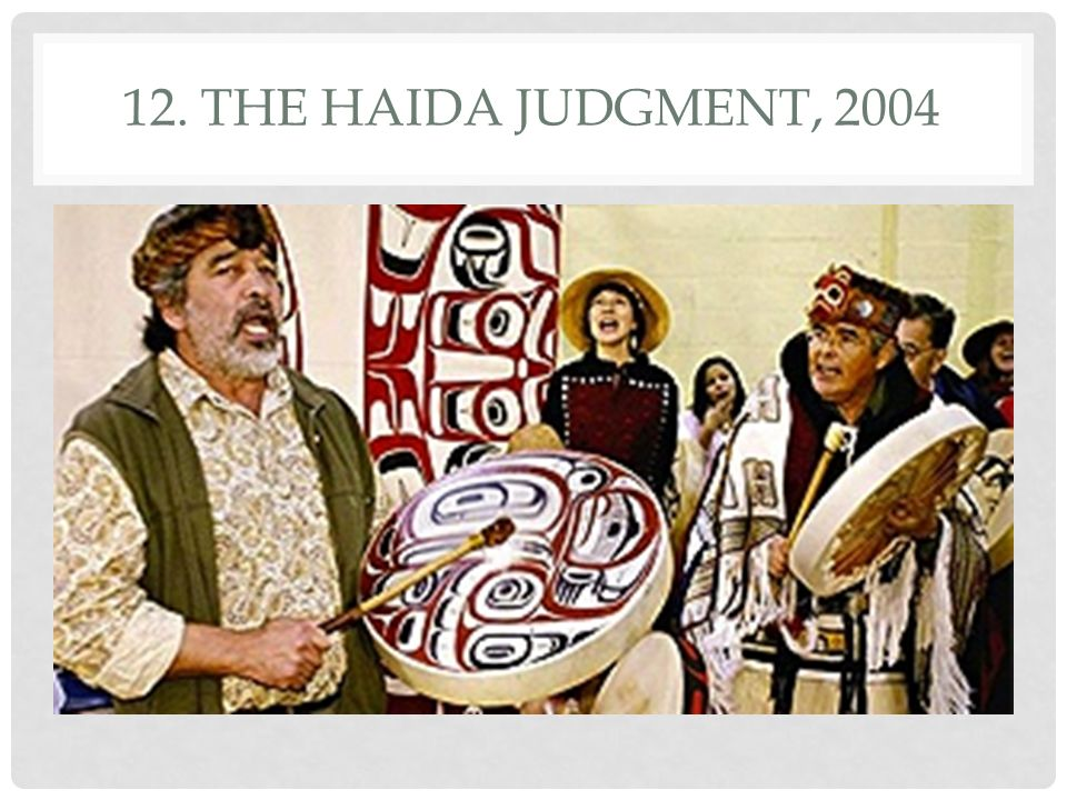 12. The Haida Judgment, 2004