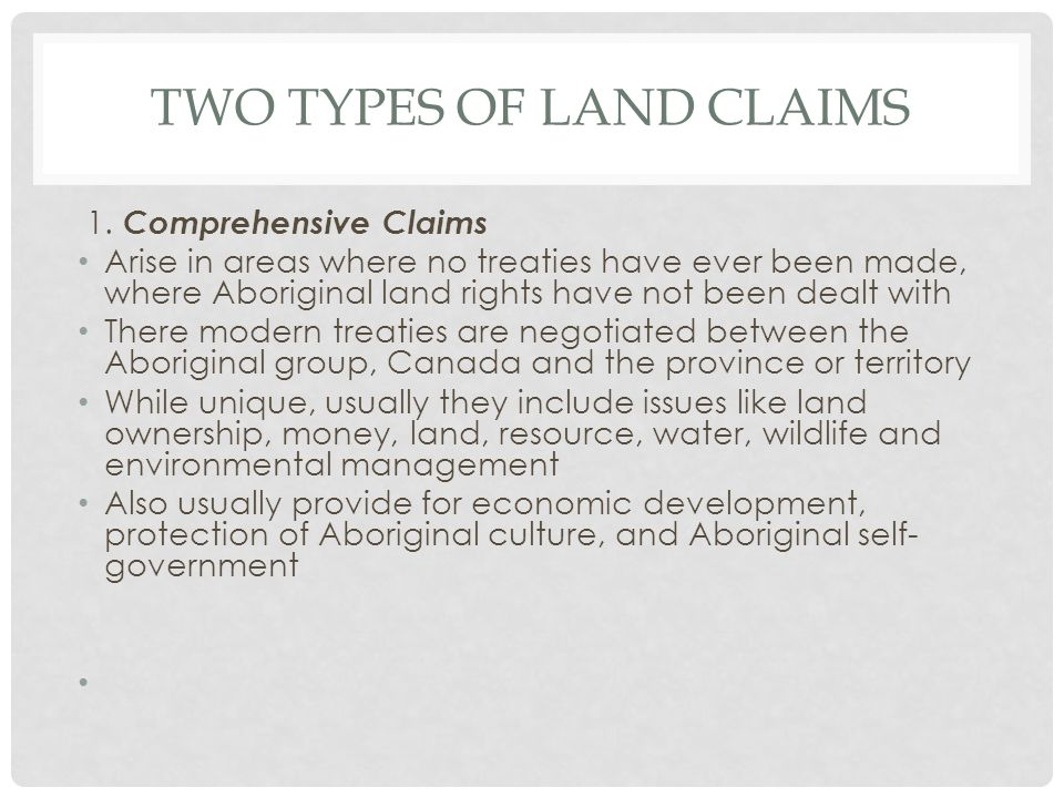 Two Types of Land Claims