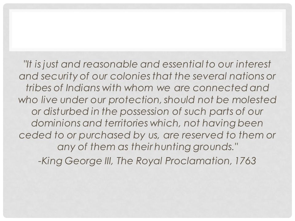 -King George III, The Royal Proclamation, 1763