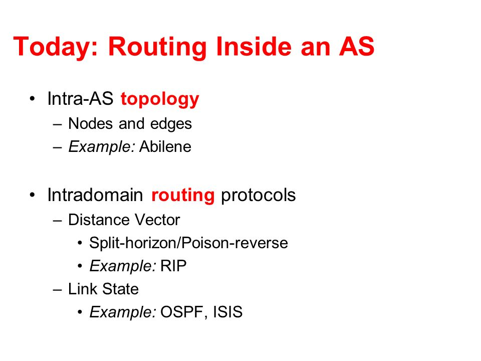 Today: Routing Inside an AS