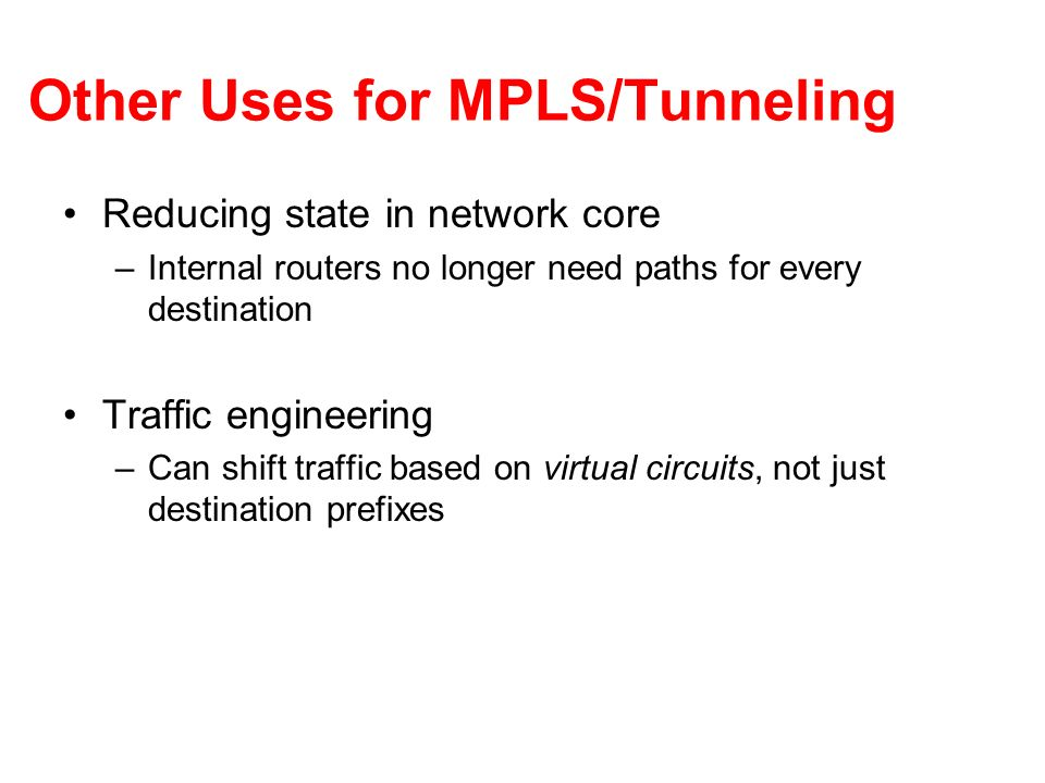 Other Uses for MPLS/Tunneling