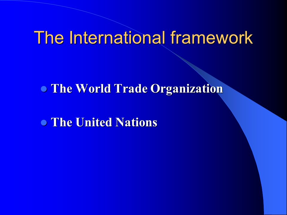 The International framework