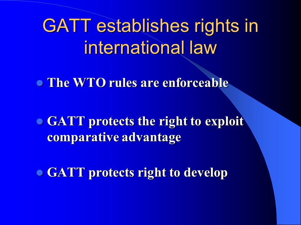 GATT establishes rights in international law
