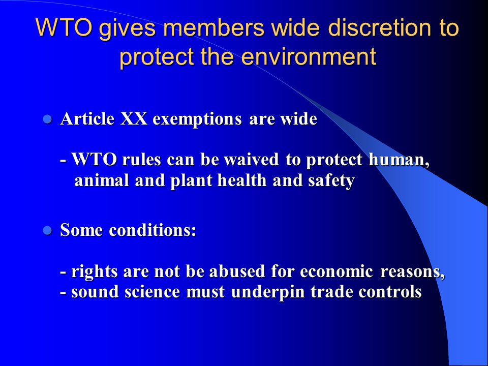 WTO gives members wide discretion to protect the environment