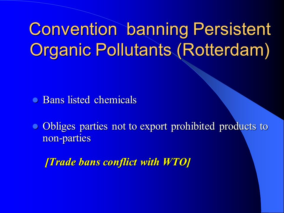 Convention banning Persistent Organic Pollutants (Rotterdam)