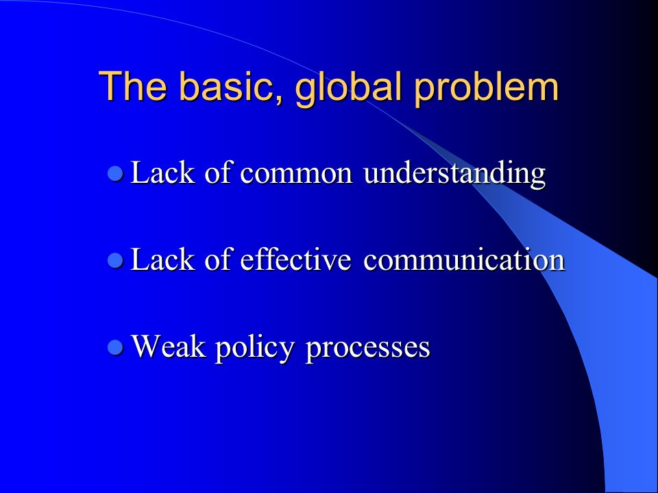 The basic, global problem