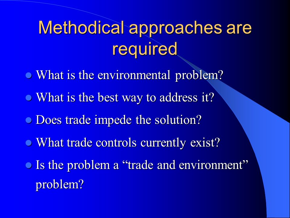 Methodical approaches are required