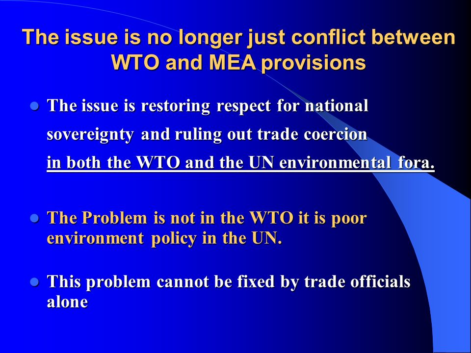 The issue is no longer just conflict between WTO and MEA provisions