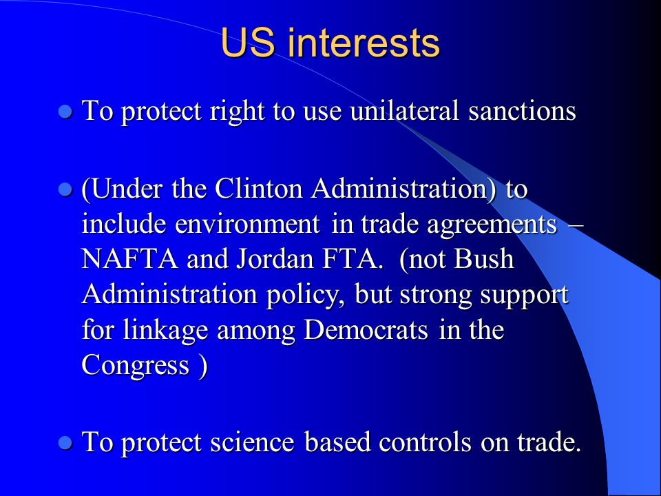 US interests To protect right to use unilateral sanctions