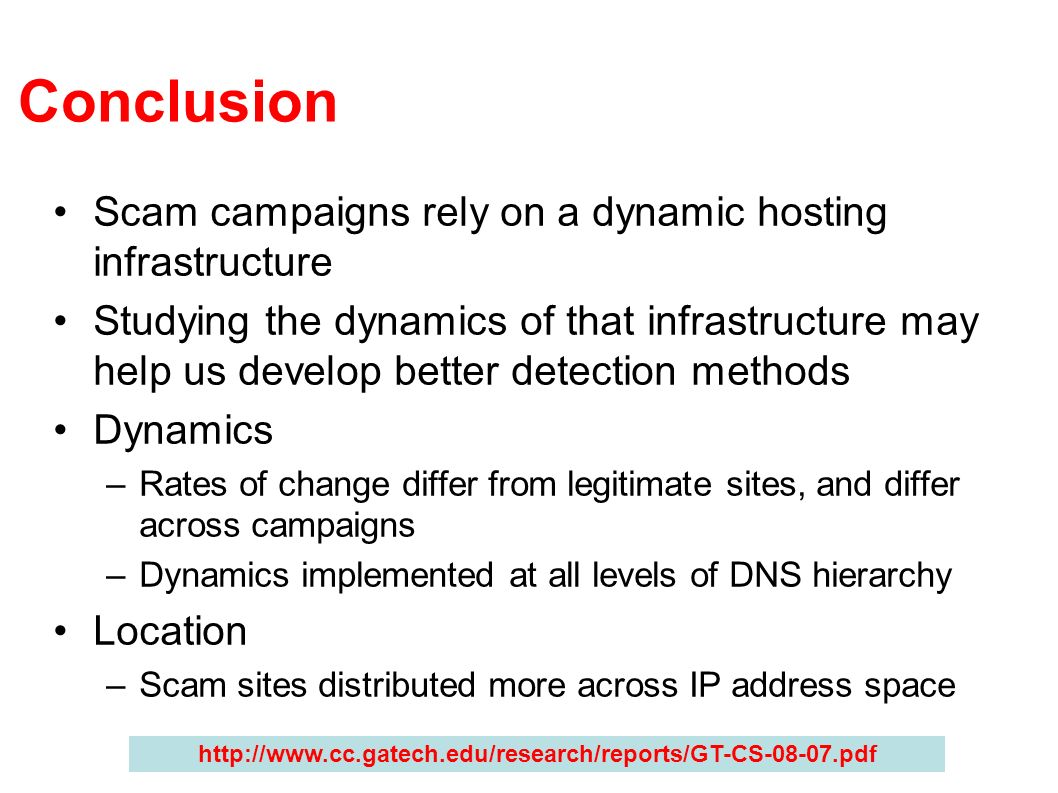 Conclusion Scam campaigns rely on a dynamic hosting infrastructure