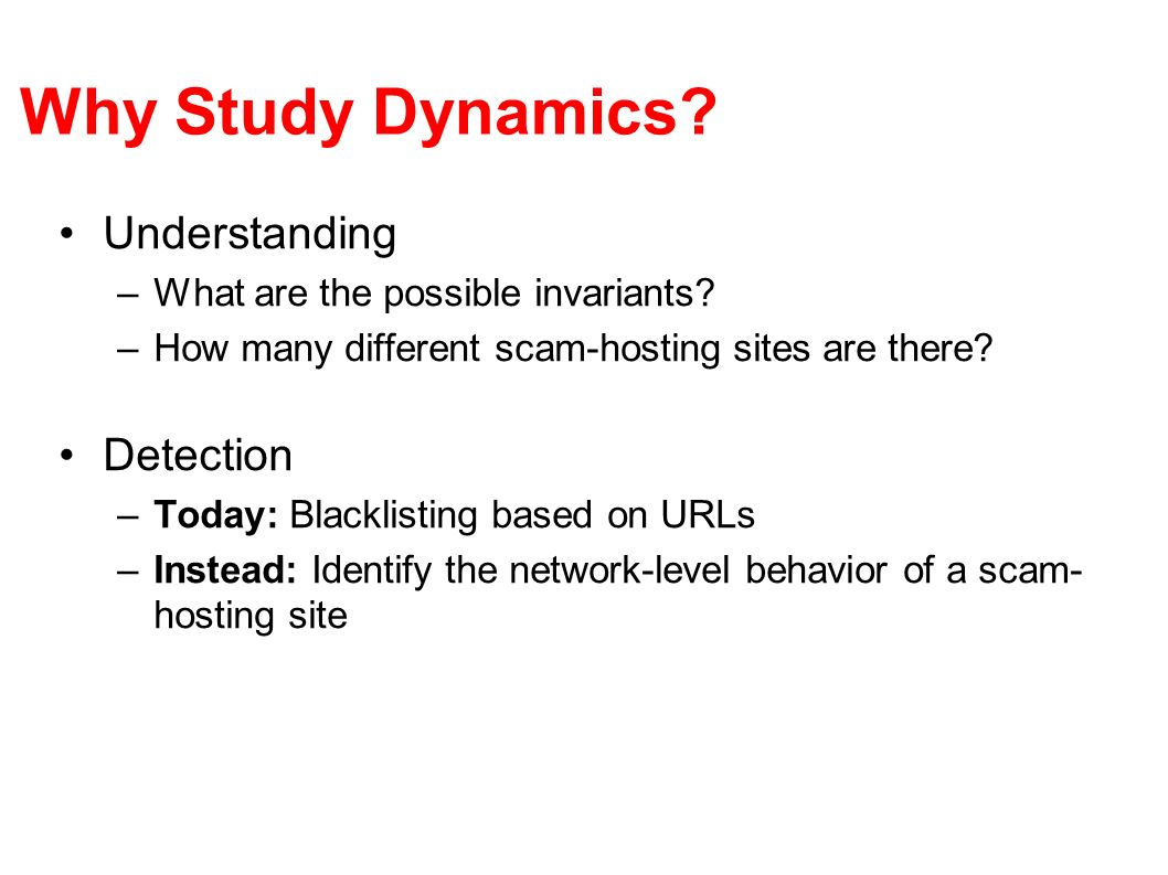 Why Study Dynamics Understanding Detection