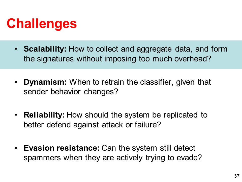 Challenges Scalability: How to collect and aggregate data, and form the signatures without imposing too much overhead