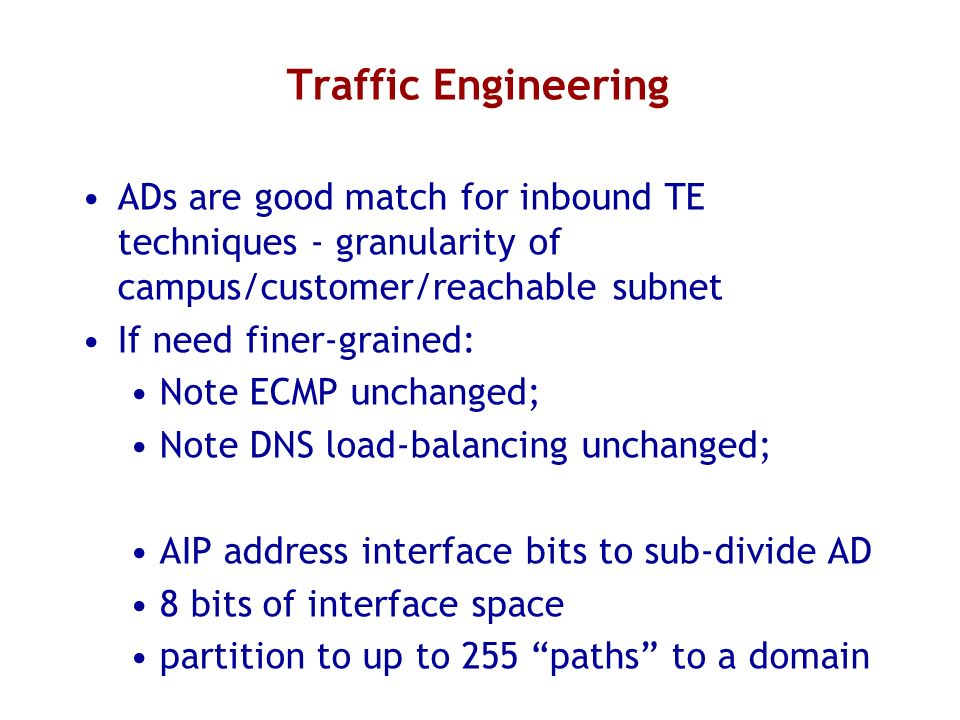 Traffic Engineering ADs are good match for inbound TE techniques - granularity of campus/customer/reachable subnet.