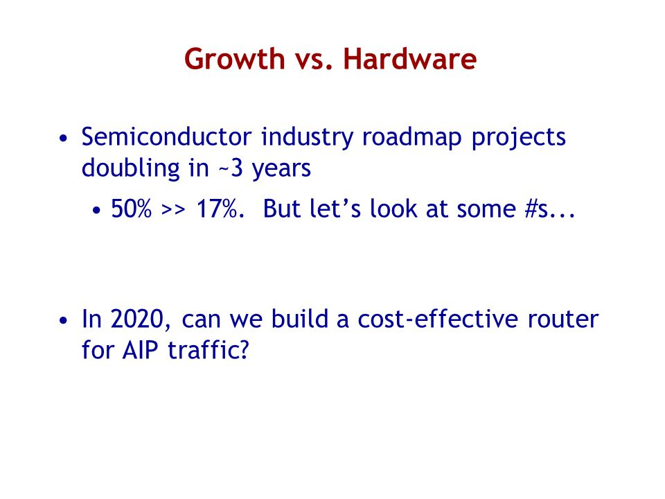 Growth vs. Hardware Semiconductor industry roadmap projects doubling in ~3 years. 50% >> 17%. But let's look at some #s...