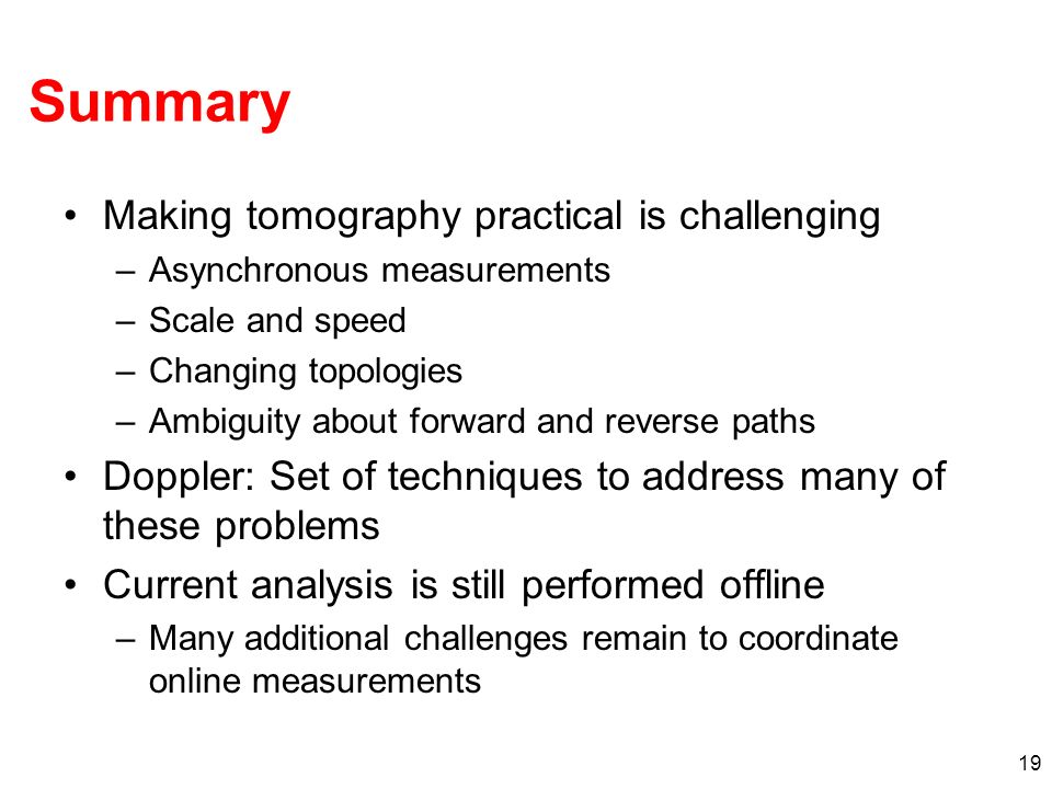 Summary Making tomography practical is challenging