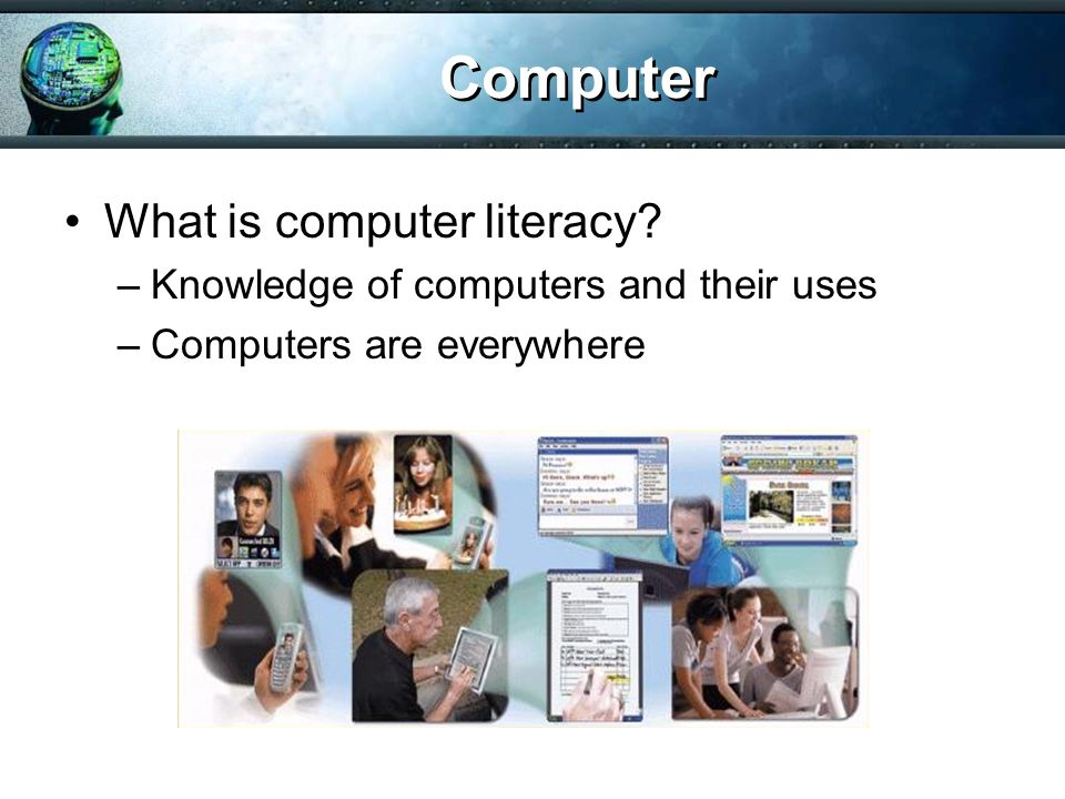 Computer What is computer literacy