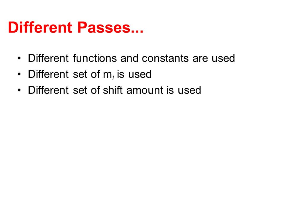 Different Passes... Different functions and constants are used