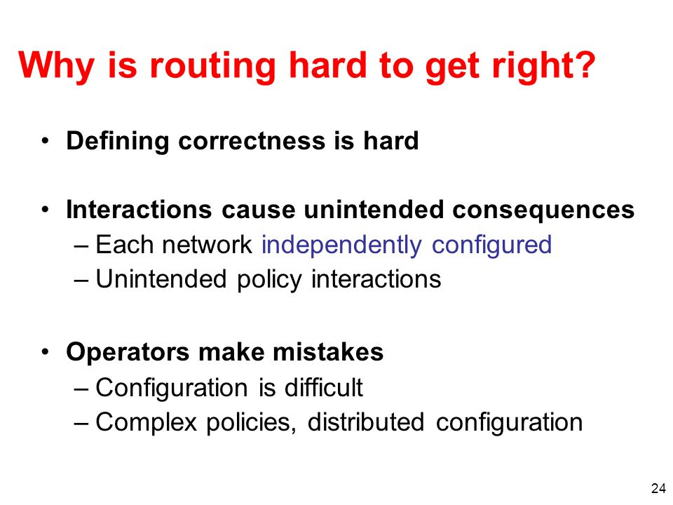 Why is routing hard to get right