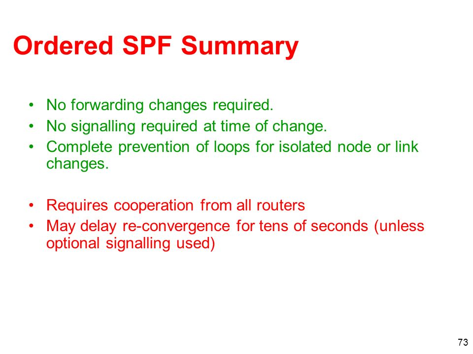Ordered SPF Summary No forwarding changes required.
