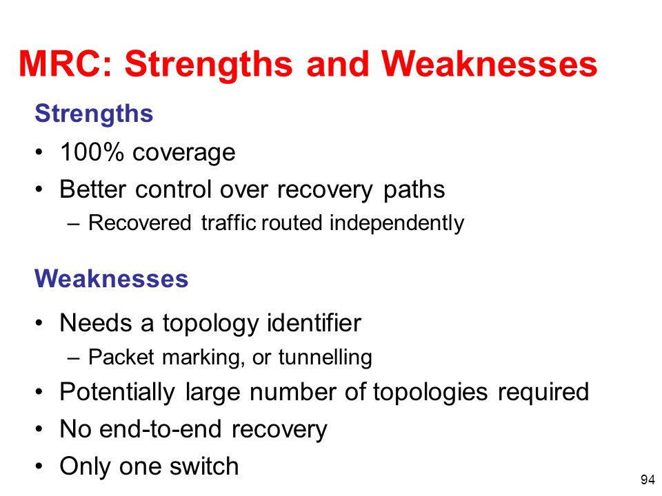 MRC: Strengths and Weaknesses
