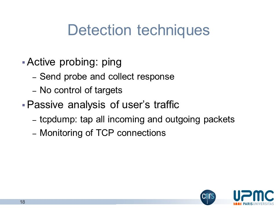 Detection techniques Active probing: ping