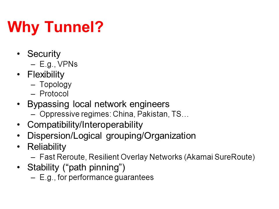 Why Tunnel Security Flexibility Bypassing local network engineers